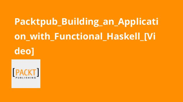 Packtpub_Building_an_Application_with_Functional_Haskell_[Video]